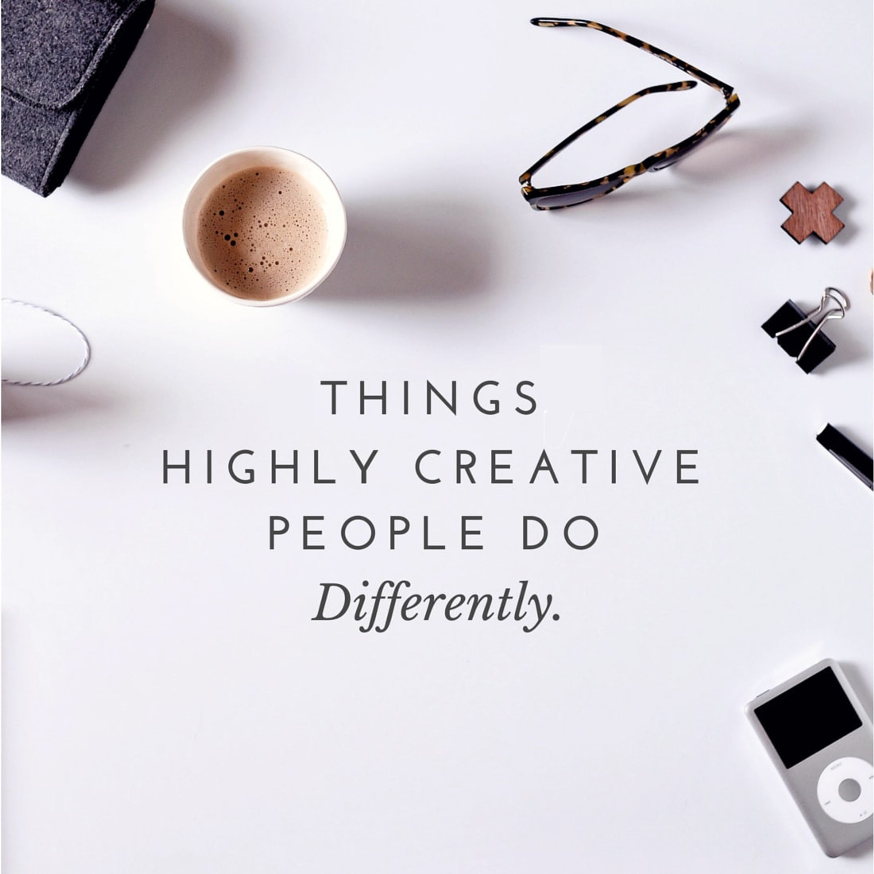 10 Things Highly Creative People Do Differently Learn
