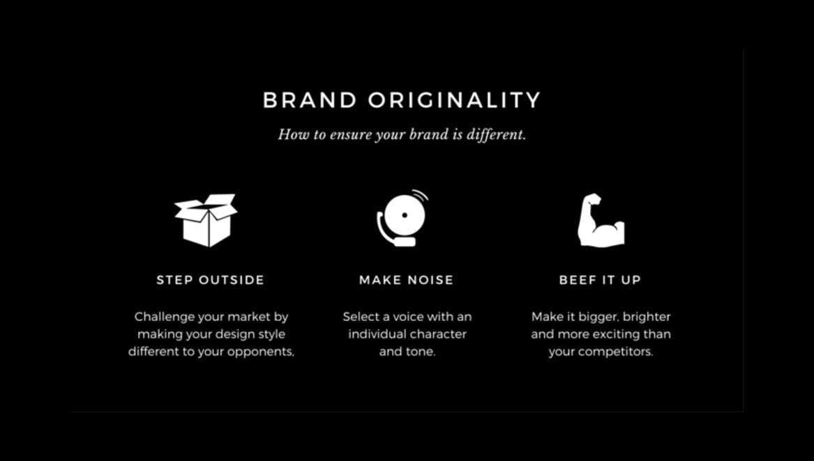 A unique and original brand will attract attention, just make an effort to ensure it's the right kind of attention.