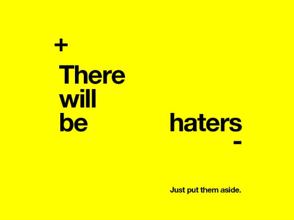 11- There will be haters
