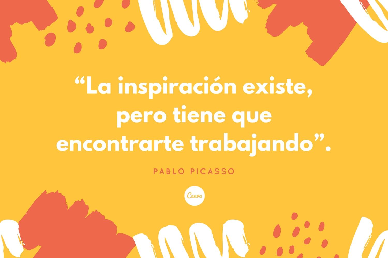 La inspiración existe pero tiene que encontrarte trabajando