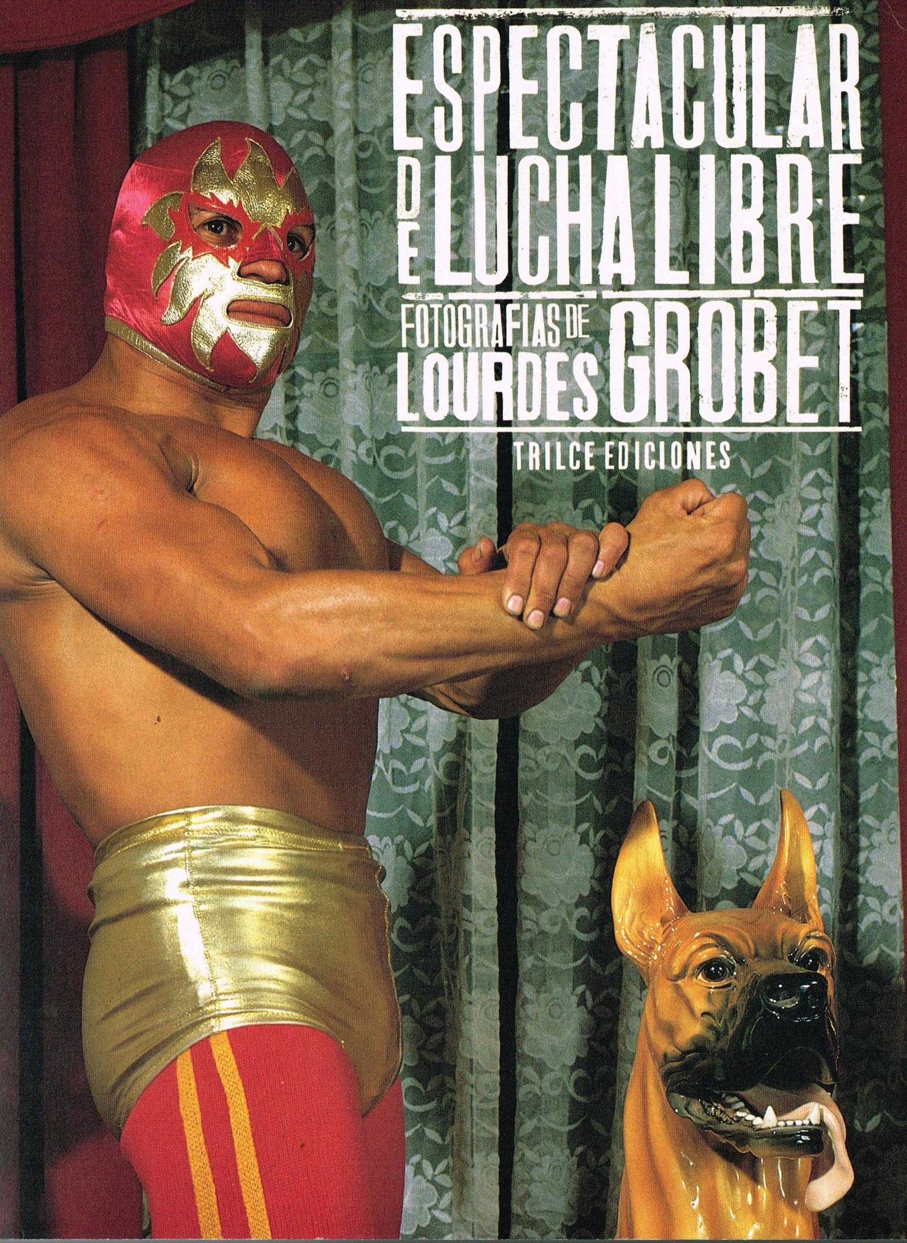 """Portada de """"Espectacular de lucha libre"""", por Lourdes Grobet"""