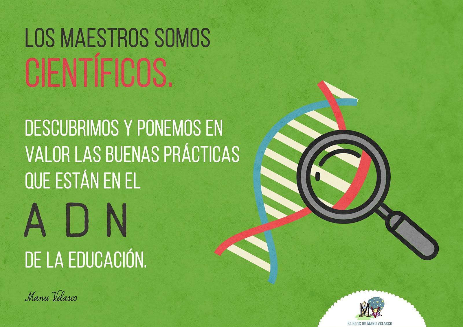 """""""Los maestros somos científicos"""", del blog de Manu Velasco"""