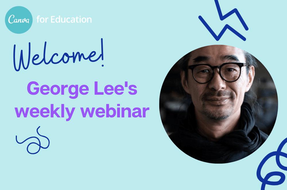 George Lee weekly webinar Edu