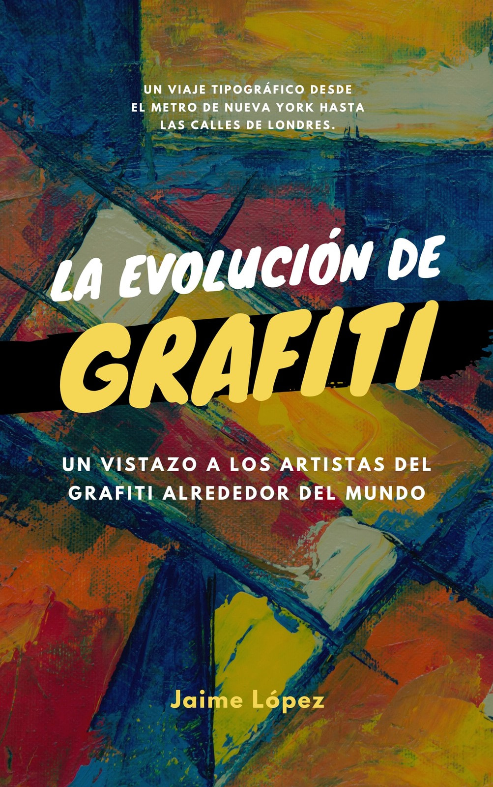 Amarillo Negro Colorido Neón Pintura Grafiti Arte Tipografía Libro Portada