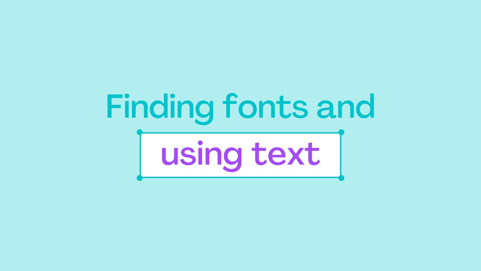 1.6 Finding fonts and using text