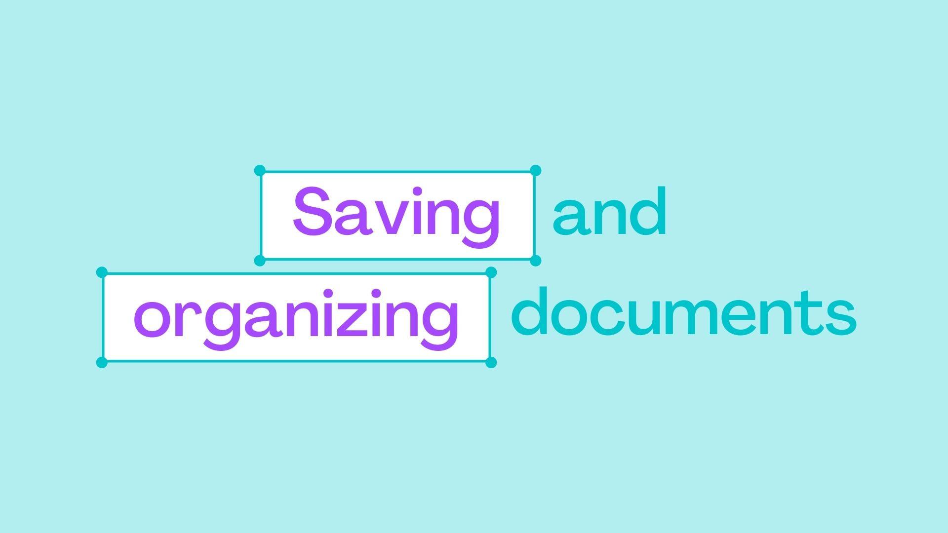 1.9 Saving and organizing documents