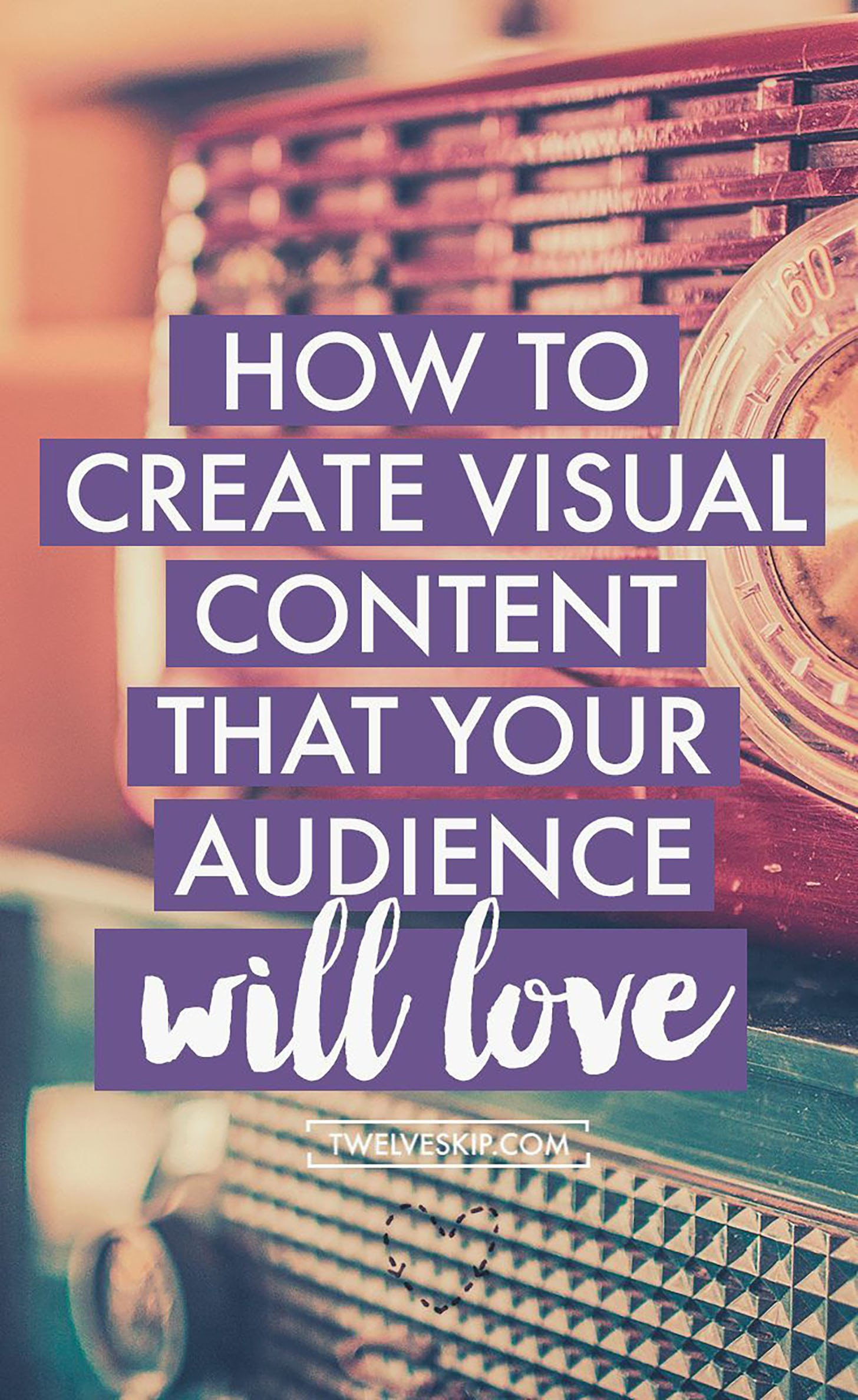 TwelveSkip blog post about visual content