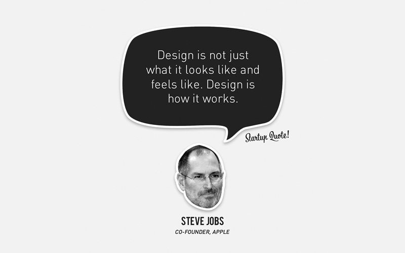 Steve Jobs said it all. Design is as much about the mechanics as it is about the aesthetics. Image via Startup Quote.