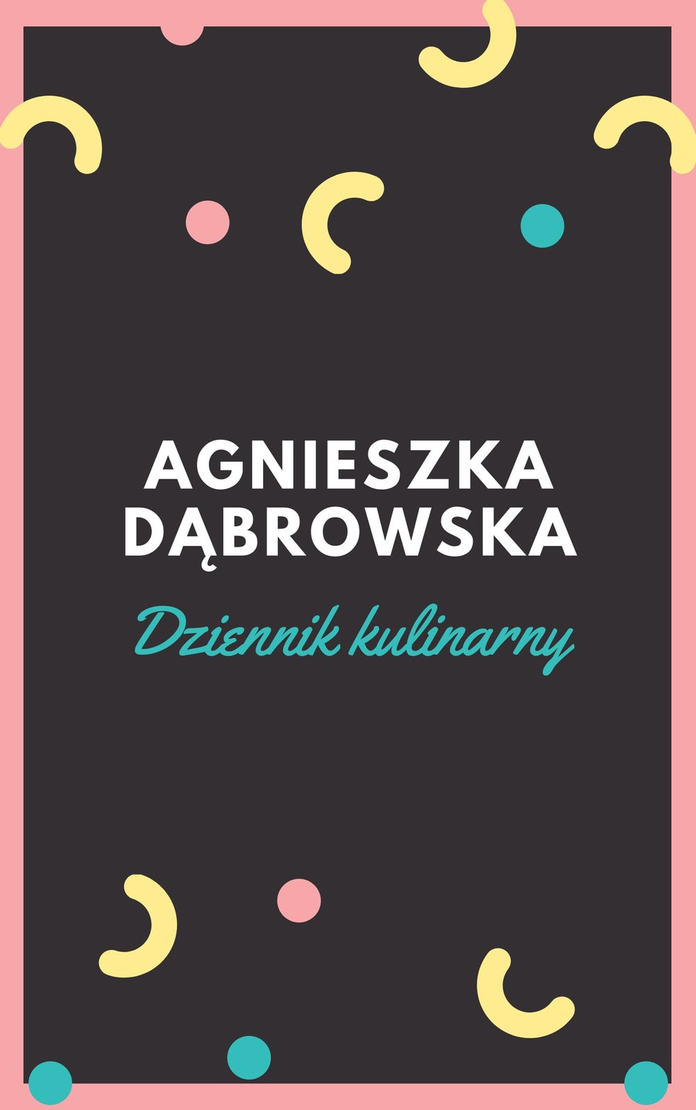 Kolorowa Pastelowa Podstawowa Kształty Jedzenie Dziennik Okładka Książki