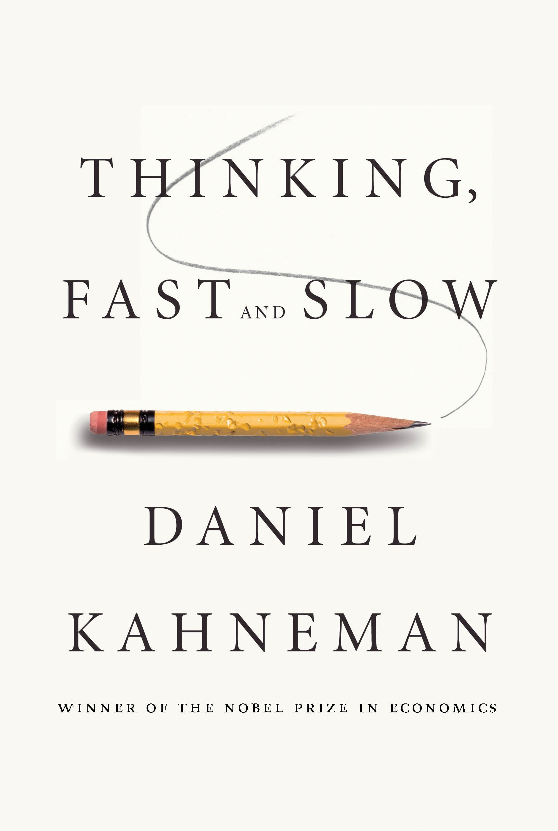 Thinking Fast and Slow – Daniel Kahneman