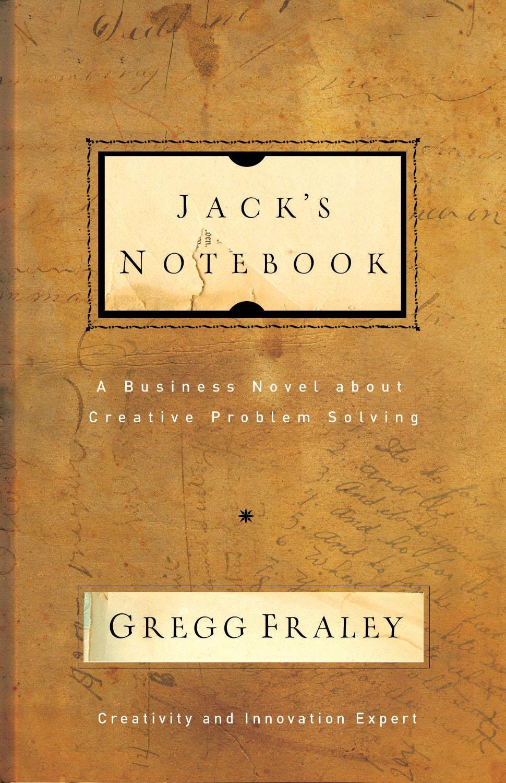 Jack's Notebook – Gregg Fraley