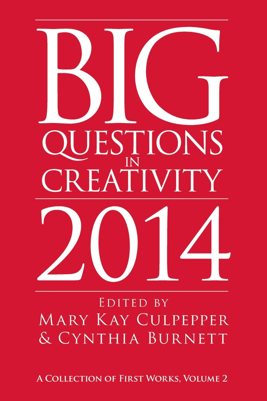 Big Questions in Creativity 2014 – Mary Kay Culpepper & Cynthia Burnett