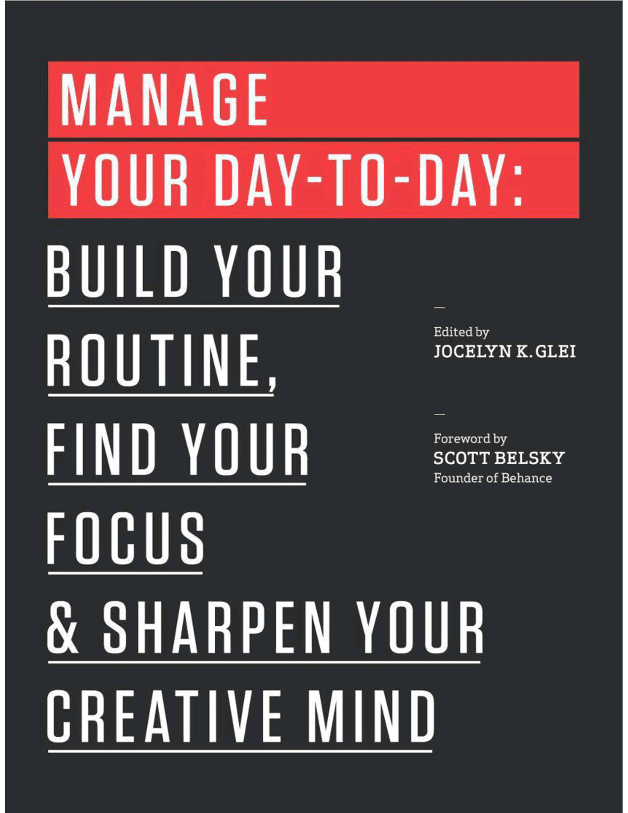 Manage Your Day-to-Day – Jocelyn Glei