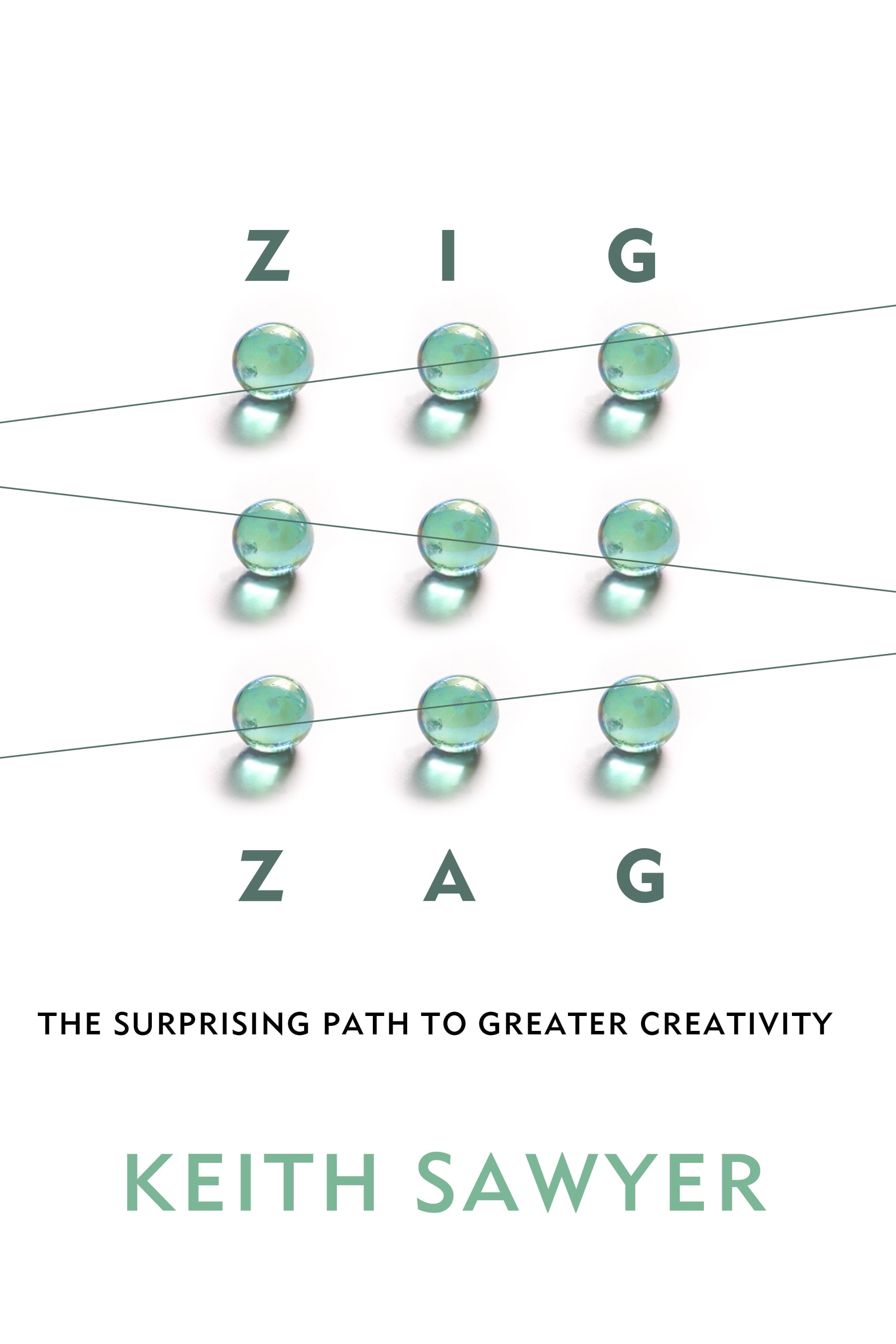 Zig Zag: The Surprising Path to Greater Creativity – Keith Sawyer