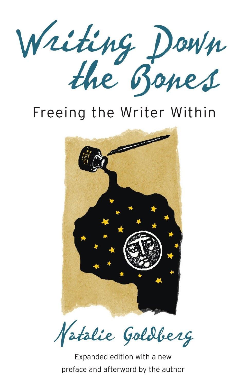 Writing Down the Bones: Freeing the Writer Within – Natalie Goldberg