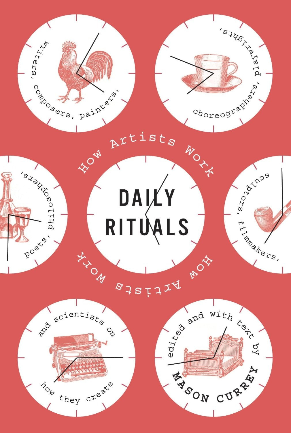 Daily Rituals: How Artists Work – Mason Currey