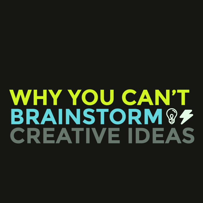 Why You Can't Brainstorm Creative Ideas – And What You Should Do Instead_Thumbnail
